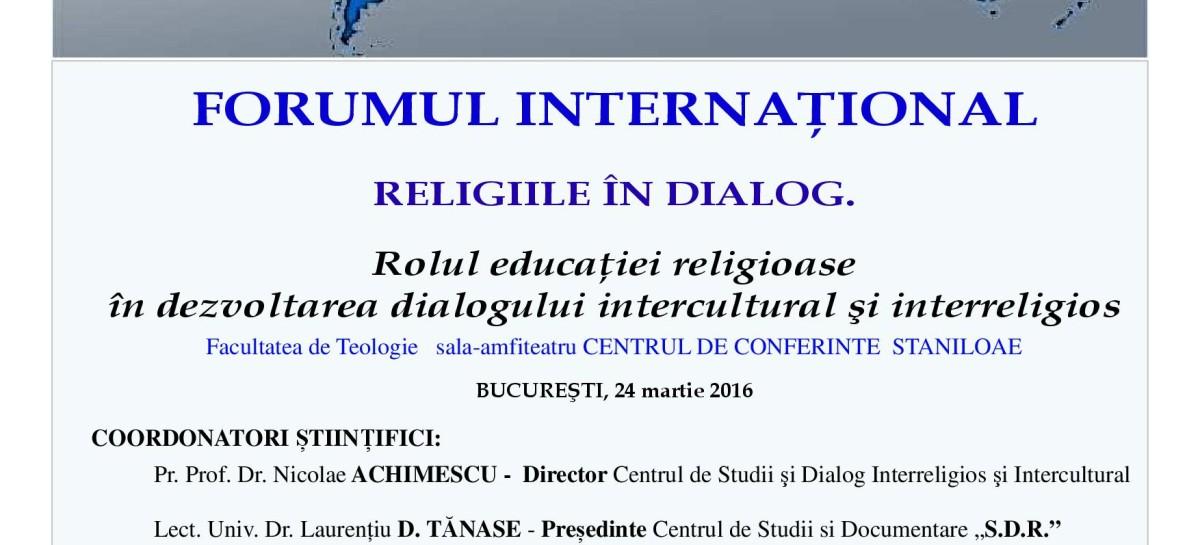 """Forumul Internaţional """"RELIGIILE ÎN DIALOG"""" – 24 martie 2016, între orele 15:30-18:30"""